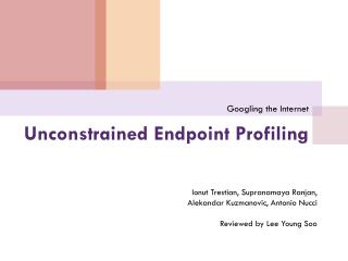 Unconstrained Endpoint Profiling