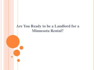 Are You Ready to be a Landlord for a Minnesota Rental?