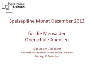 Speisepl�ne Monat Dezember 2013 f�r die Mensa der Oberschule Apensen