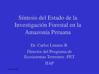 S ntesis del Estado de la Investigaci n Forestal en la Amazon a Peruana