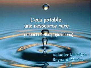 L'eau potable, une ressource rare