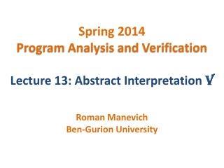Spring 2014 Program Analysis and Verification Lecture 13: Abstract Interpretation  V