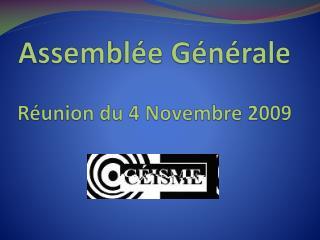 Assem b lée Générale Réunion du 4  Novembre  2009