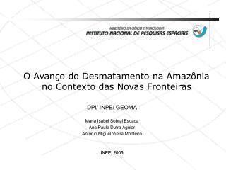 O Avan o do Desmatamento na Amaz nia no Contexto das Novas Fronteiras