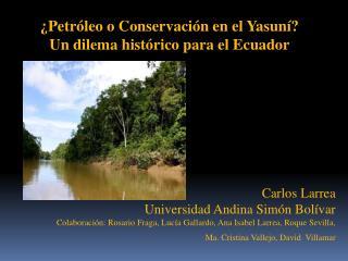 Petr leo o Conservaci n en el Yasun  Un dilema hist rico para el Ecuador