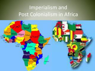 Imperialism and  Post Colonialism in Africa
