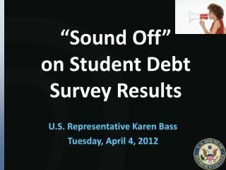 """Sound Off""  on  Student Debt  Survey Results"