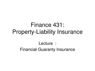 Finance 431: Property-Liability Insurance