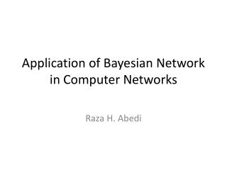 Application of Bayesian Network in Computer Networks