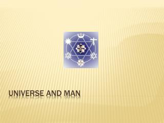 UNIVERSE AND MAN