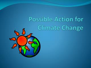 Possible Action for Climate Change