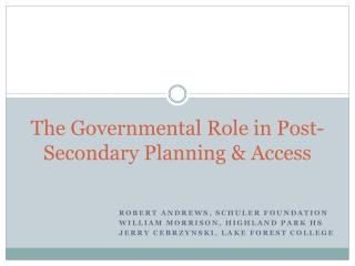 The Governmental Role in Post-Secondary Planning &  Access