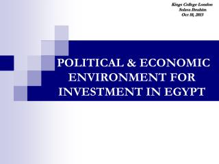 POLITICAL & ECONOMIC ENVIRONMENT FOR INVESTMENT IN EGYPT