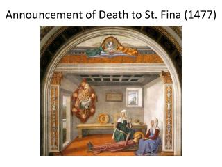 Announcement of Death to  St.  Fina  (1477)