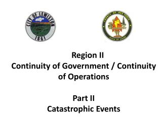Region II Continuity of Government / Continuity of Operations Part II Catastrophic Events