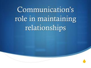 Communication's  role in maintaining relationships