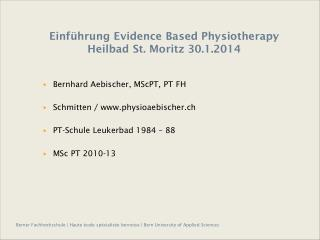 Einführung  Evidence Based Physiotherapy Heilbad St. Moritz 30.1.2014