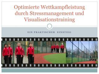 Optimierte Wettkampfleistung durch Stressmanagement und  Visualisationstraining