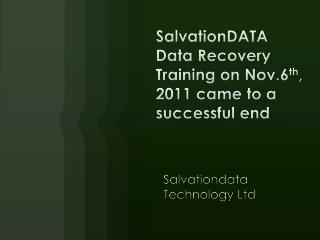 SalvationDATA Data Recovery Training on Nov.6th, 2011 came t