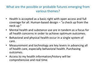 What  are the possible or probable futures emerging from various themes?