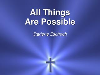 All Things Are Possible Darlene  Zschech