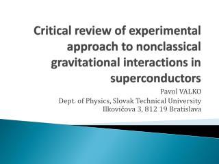 Pavol VALKO Dept. of Physics, Slovak Technical University  Il kovi čova 3, 812 19 Bratislava