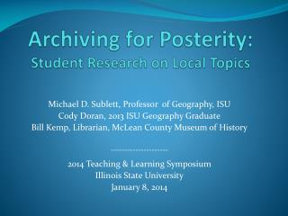 Archiving for Posterity:  Student Research on Local Topics