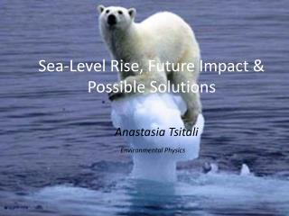 Sea-Level Rise, Future Impact & Possible Solutions