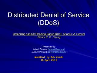 Distributed Denial of Service ( DDoS )