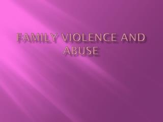 Family violence and abuse