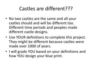 Castles are different???
