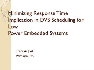 Minimizing Response Time Implication in DVS Scheduling for Low Power Embedded Systems