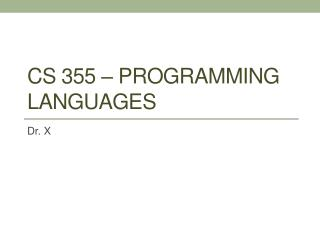 CS 355 � Programming Languages