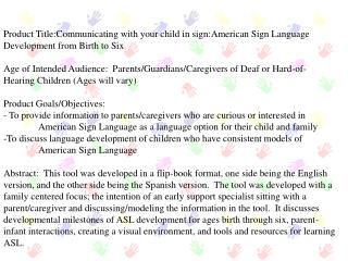 Product Title:Communicating with your child in sign:American Sign Language Development from Birth to Six  Age of Intende