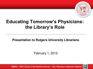 Educating Tomorrow�s Physicians: the Library�s Role