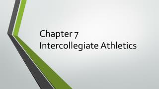 Chapter 7       Intercollegiate Athletics