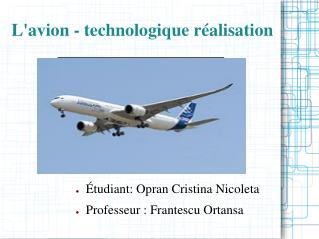 L'avion - technologique réalisation