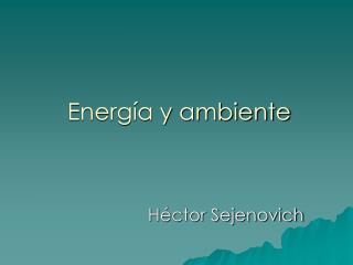 Energ a y ambiente