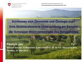 Pierrick Jan Besuch aus der TU München (Lehrstuhl Prof. Dr. Dr. h.c.  Heissenhuber )