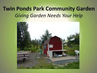 Twin Ponds Park Community Garden Giving Garden Needs Your Help