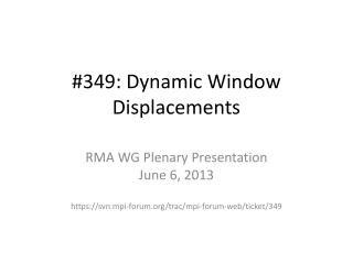 #349: Dynamic  Window  Displacements
