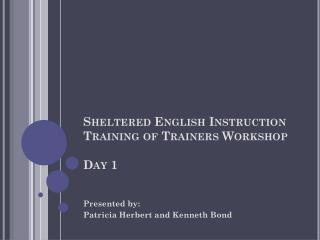 Sheltered English Instruction Training of Trainers Workshop Day 1