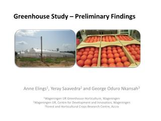 Greenhouse Study – Preliminary Findings