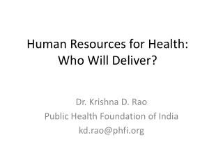 Human Resources for Health: Who Will Deliver?