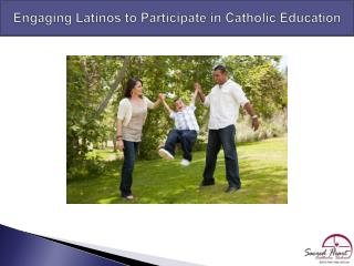 Engaging Latinos to Participate in Catholic Education