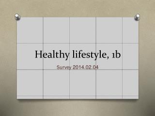 Healthy lifestyle,  1b