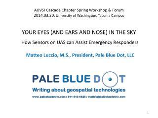 Matteo Luccio , M.S., President, Pale Blue Dot, LLC