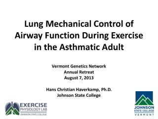 Lung Mechanical Control of Airway Function During Exercise in the Asthmatic Adult