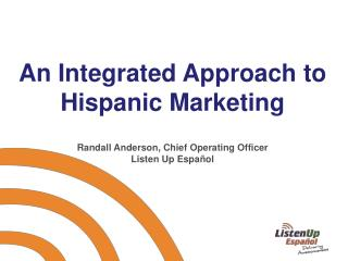 An Integrated Approach to Hispanic Marketing