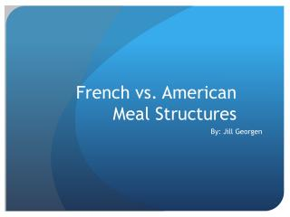 French vs. American Meal Structures